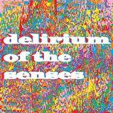 Delirium Of The Senses 27/11/2017