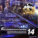 Ground Under Episode 14 - MK837's NAMM Review w/ MicFreak