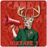 SCANDAL   Mixtape 1