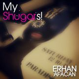 Erhan Afacan - My Shugars!