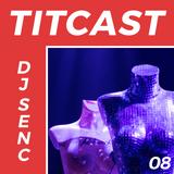 DJ SENC - Klokwerk TITCAST 08