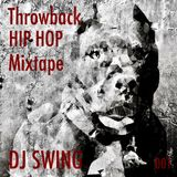 Throwback HIP HOP Mixtape 001 - Mixed by DJ SWING