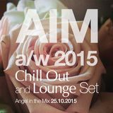 AIM, a/w 2015, Chill Out  and Lounge Set , Angel in the Mix 25.10.2015