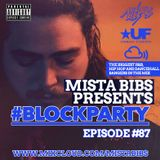 Mista Bibs - #BlockParty Episode 87 (Current R&B & Hip Hop) Follow me on Instagram @MistaBibs