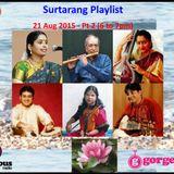 Surtarang Playlist 21 Aug '15 - Pt 2