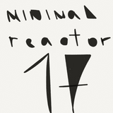 MINIMAL REACTOR 17 [2007, Minimal-Techno classics]