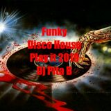 Funky Disco House Play it 2019 - Dj Pita B