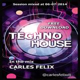 Carles Felix - Tech House Session [06-07-2014]