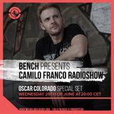 Bench Presents Camilo Franco Radio Show w/ Oscar Colorado on Ibiza Global Radio - 29/06/2016