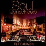 Soul Dancefloors & Roosticman