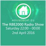 The RBE2000 Radio Show 2nd April 2016 housebeat.eu