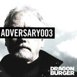 Dragon Burger – Adversary 003 – 12.08.2012