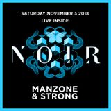 Manzone & Strong - Live Inside Noir (Nov 3.2018)