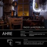 La República episodio XCVII - AHRE ft David A. Martinez (mx) y Shuubass