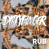 Dirtyfinger for The Rub Radio (20 minute mix 1.28.2017)