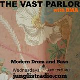 The Vast Parlor with BMA on junglistradio.com  4.20.16 with guest mix from Todd Buchler / FLEX