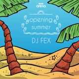 Dj Fex - Opening Summer [Feel Arena 2016]