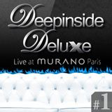 DEEPINSIDE DELUXE @ MURANO Paris (Feb 2012) Part.1