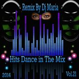 Hits Dance in The Mix - Remix By Dj Maria - 2014 - Vol.21