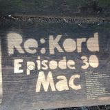 Re:Kord Podcast / Episode 30 - Mac