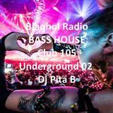 BASS HOUSE Club 105 Underground 02 Set - Dj Pita B