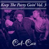 Keep The Party Goin' Vol. 3