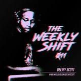 The Weekly Shift 011