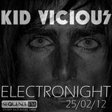 KID VICIOUS: ELECTRONIGHT 25/02/2012