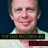 Top Five Records #3 - Joe Boyd