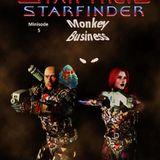 """Starfinder minisode 5 """"Monkey Business"""""""