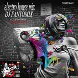 NOUVEAUX MIX ELECTRO HOUSE BY DJ FANTOMIX