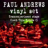 Paul Andrews vinyl set at Czech This Future 15 - 10.01.2015