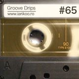 Groove Drips episode 65