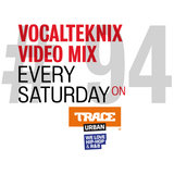Trace Video Mix #94 by VocalTeknix