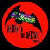 Mutant Transmissions Radio S3 E4 Return to the Batcave Mixtape