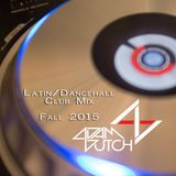 Latin vs. Dancehall Club Mix Fall 2015
