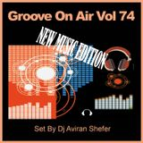 Groove On Air Vol 74 - New Music Edition