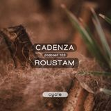 Cadenza Podcast 123 - Roustam (Cycle)