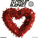 Turn Up The Love <3