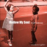 「Mellow My Soul」