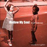 「Mellow My Soul」
