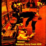 Bowser- Summer Party Funk 2016
