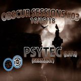 PSYTEC EXCLUSIVE LIVE FOR OBSCUR SESSIONS #03