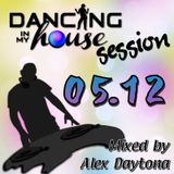 Dancing Session 05.12 (Mixed by Alex Daytona)