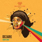 DEZARIE 100% FAN REGGAE MIX by WALSHY FIRE