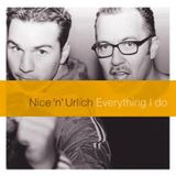 Nice 'n' Urlich - Everything I Do