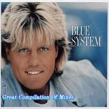 BLUE SYSTEM - GREAT COMPILATION OF MIXES