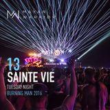 Sainte Vie - Mayan Warrior - Tuesday Night - Burning Man 2016