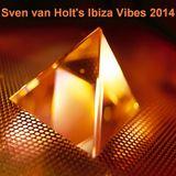 Sven van Holt's Ibiza Vibes 2014 (August 1st, 2014)