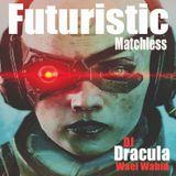 205 WAEL WAHID (DJ DRACULA) - Futuristic Matchless